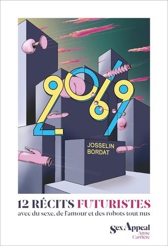 2069. 12 récits futuristes avec de l'amour, du sexe et des robots tout nus