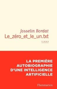 Téléchargements en ligne gratuits d'ebooks pdf Le_zéro_et_le_un.txt (Litterature Francaise) par Josselin Bordat