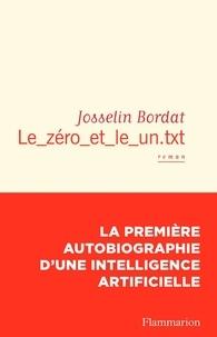 Josselin Bordat - Le_zéro_et_le_un.txt.