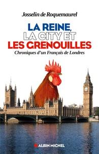 La reine, la City et les grenouilles - Chronique dun Français de Londres.pdf