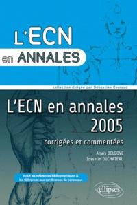 Josselin Duchateau et Anaïs Delgove - L'ECN en annales 2005.
