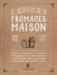 Josselin Thibaudault - Faire ses fromages maison.
