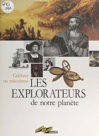 Josselyne Chamarat et Geneviève Duroselle - Les explorateurs de notre planète - Célèbres ou méconnus.