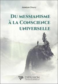Josselyne Chourry - Du Messianisme à la Conscience universelle.
