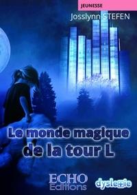 Livres audio gratuits à télécharger pour ipad Le monde magique de la tour L par Josslynn Stefen 9782381020150