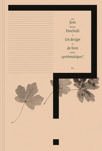 Jost Hochuli - Un design de livre systématique ?.