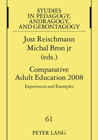 Jost Reischmann et Michal Bron jr. - Comparative Adult Education 2008 - Experiences and Examples- A Publication of the International Society for Comparative Adult Education ISCAE.