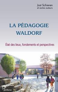 Jost Schieren - La pédagogie Waldorf - Etat des lieux, fondements et perspectives.