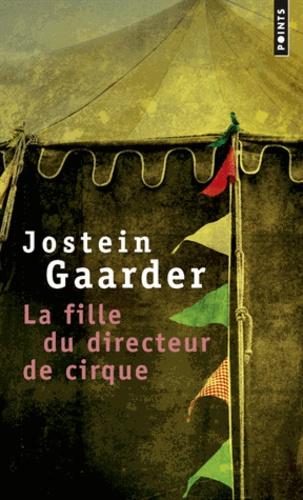 Jostein Gaarder - La fille du directeur de cirque.