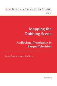 Josu Barambones zubiria - Mapping the Dubbing Scene - Audiovisual Translation in Basque Television.
