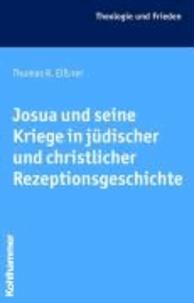 Josua und seine Kriege in jüdischer und christlicher Rezeptionsgeschichte.