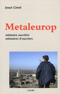 Josué Gimel - Metaleurop - Mémoire ouvrière, mémoires d'ouvriers.