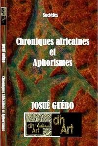 Josué Guébo - Chroniques africaines et aphorismes.