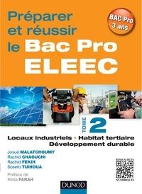 Josué Malatchoumy et Rachid Chaouchi - Préparer et réussir le Bac Pro ELEEC - T2 - T2 Locaux industriels, habitat tertiaire et développement durable.