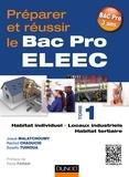 Josué Malatchoumy et Rachid Chaouchi - Préparer et réussir le Bac Pro ELEEC - Tome 1, Habitat individuel, locaux industriels et habitat tertiaire.