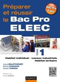 Préparer et réussir le Bac Pro ELEEC- Tome 1, Habitat individuel, locaux industriels et habitat tertiaire - Josué Malatchoumy |