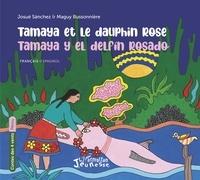 Josué Sanchez et Maguy Bussonnière - Tamaya et le dauphin rose.
