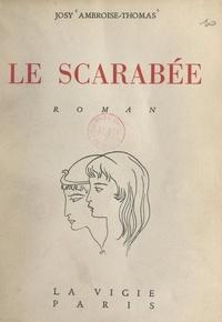 Josy Ambroise-Thomas - Le scarabée.