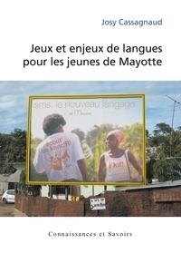 Josy Cassagnaud - Jeux et enjeux de langues pour les jeunes de Mayotte.
