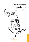 Josy Desnier - Artistiquement bipolaire.