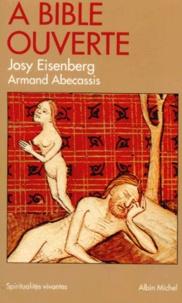 Josy Eisenberg et Armand Abécassis - A Bible ouverte - Tome 1.