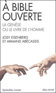 Josy Eisenberg et Armand Abécassis - A Bible ouverte - La Genèse ou le livre de l'homme.
