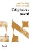 Josy Eisenberg et Adin Steinsaltz - L'Alphabet sacré - Et Dieu créa la lettre.