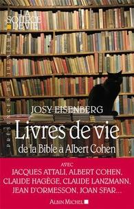 Josy Eisenberg - Livres de vie - De la Bible à Albert Cohen.
