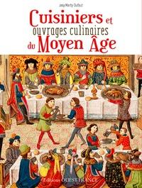 Josy Marty-Dufaut - Cuisiniers et ouvrages culinaires au Moyen Age - Au coeur de la cuisine médiévale.