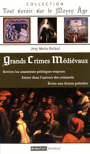 Josy Marty-Dufaut - Grands crimes médiévaux.