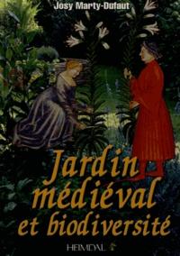 Josy Marty-Dufaut - Jardin médiéval et biodiversité.