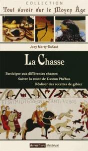 Josy Marty-Dufaut - La chasse - Participer aux différentes chasses, suivre la route de Gaston Phébus, réaliser des recettes de gibier.