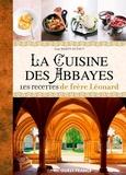 Josy Marty-Dufaut - La cuisine des abbayes - Les recettes de frère Léonard.