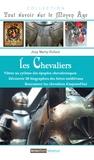 Josy Marty-Dufaut - Les chevaliers - Vibrer au rythme des épopées chevaleresques, découvrir la biographie des héros médiévaux, rencontrer les chevaliers d'aujourd'hui.