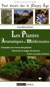Josy Marty-Dufaut - Les plantes aromatiques et médicinales.