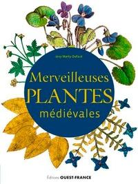 Josy Marty-Dufaut - Merveilleuses plantes médiévales.