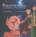 Josyane Bonnot et Johann Anglerand - Raconte-nous : 2 contes en vert et contre tout - Petit Elfe et les truands suivi de La pierre rousse.