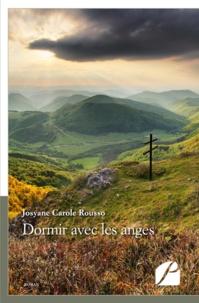 Josyane Carole Rousso - Dormir avec les anges.