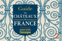 Josyane Cassaigne et Alain Cassaigne - Guide des châteaux de France.