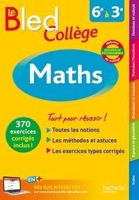 Josyane Curel et Paul Fauvergue - Maths 6e à 3e Le Bled Collège.