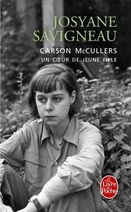 Josyane Savigneau - Carson McCullers - Un coeur de jeune fille.