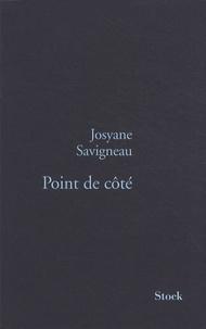 Josyane Savigneau - Point de côté.