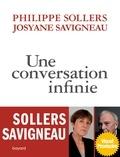 Josyane Savigneau et  Philippe Sollers - Une conversation infinie.