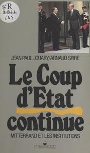 Jouary - Le Coup d'État continue - Mitterrand et les institutions.