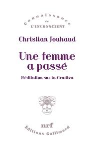 Jouhaud Christian - Une femme a passé - Méditation sur la Gradiva.