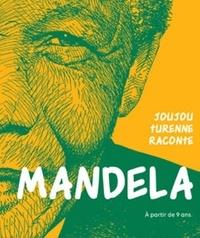 Joujou Turenne - Joujou Turenne raconte Mandela.