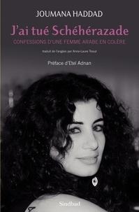 Histoiresdenlire.be J'ai tué Schéhérazade - Confessions d'une femme arabe en colère Image