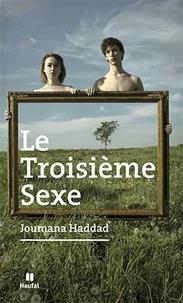 Joumana Haddad - Le troisième sexe - Ce que Platon m'a confié sur son lit de mort.