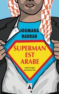 Joumana Haddad - Superman est arabe - De Dieu, du mariage, des machos et autres désastreuses inventions.