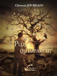 Jourdain Clement - Plus qu'imparfait.
